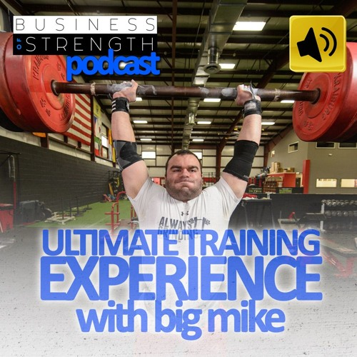 Ultimate Training Experience with Big Mike