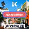 Reggaeton Nuevo - Best Of 2018   Lo Mas Escuchando Reggaeton 2018   Bad Bunny, Ozuna, J Balvin Portada del disco