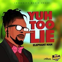 Elephant Man - Yuh Too Lie