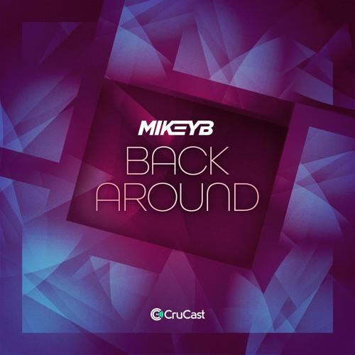 Mikey B - Back Around