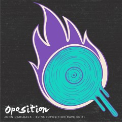 John Dahlback - Blink ( OPOSITION Rave Edit )