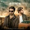Arshman Khan feat. Azan Bhatti - AB TU LAUT AA