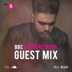 BBC ASIAN NETWORK GUEST MIX (AJD) - DJ SAM