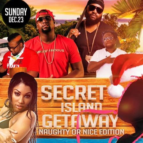 Secret Island Getaway DEC 23RD!!