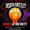 Death Battle: Kings Of Infinity(From The DeathBattle Series)