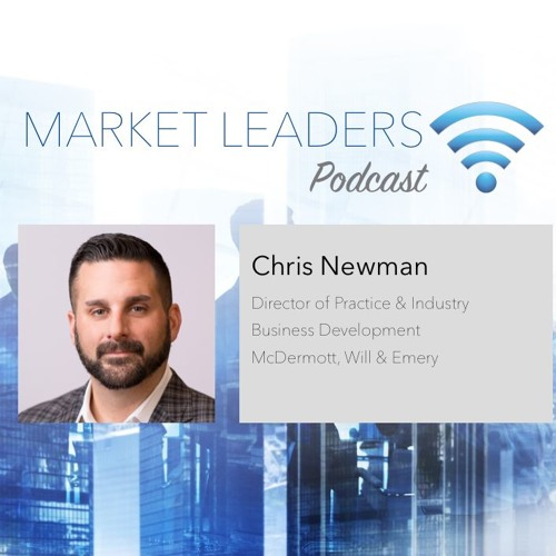 Market Leaders Podcast Ep. 37: Thought Leadership Tactics for Client Growth featuring Chris Newman