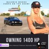 Owning 1400 Hp with Malorie Woods #041