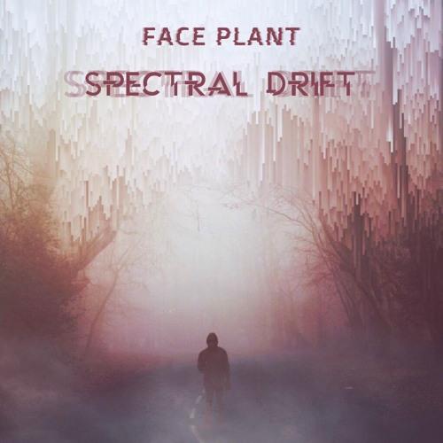 Face Plant - Spectral Drift