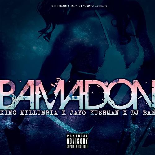 BAMADON (feat. Jayo Kushman & DJ Bam)
