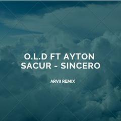 O.L.D ft Ayton Sacur - sincero (Arvii Remix)