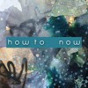 HOW TO NOW - ep10 - Make Your Space