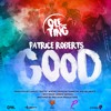 Download Patrice Roberts - GOOD - {Ole Ting Riddim} - (2019 soca) Mp3