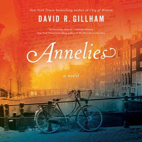 Annelies by David R. Gillham, read by Saskia Maarleveld, David R. Gillham