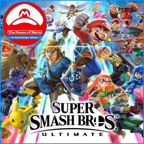 Super Smash Bros. Ultimate Review Discussion - The House of Mario Ep. 75