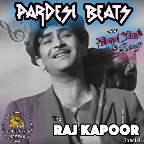 Pardesi Beats Show with Patwant Singh - Raj Kapoor Special - Aired on 2018, Dec. 18