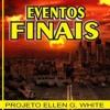 Eventos Finais - Ellen G. White - Parte 5