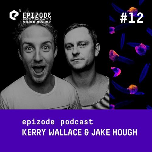 Podcast 12: Jake Hough & Kerry Wallace
