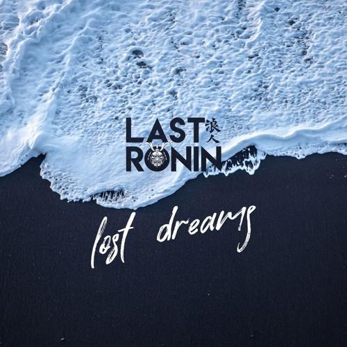 Last Ronin - Lost Dreams