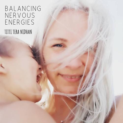 Balancing Nervous Energies with Titti Tera Nidhan