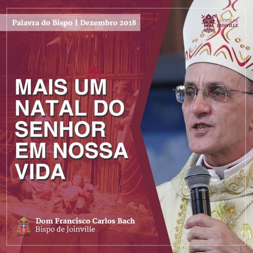 Mensagem de Dom Francisco Carlos Bach - Dezembro 2018