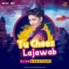 Tu Cheez Lajawab - DJ SN & SD Style (Remix)