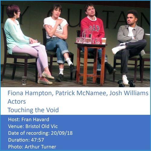In Conversation: Fiona Hampton, Patrick McNamee, Josh Williams, Actors, Touching the Void