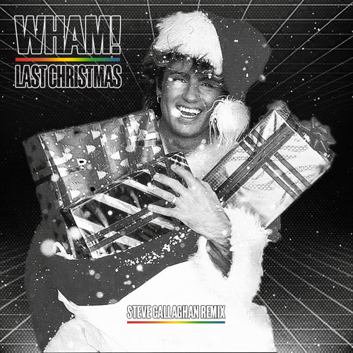 Wham! - Last Christmas Steve Callaghan Remix 2018 FREE DOWNLOAD by Steve Callaghan | Free ...