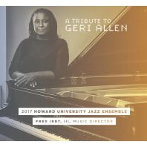 "Howard University Jazz Ensemble, feat. Geri Allen - ""For Real Moments"""
