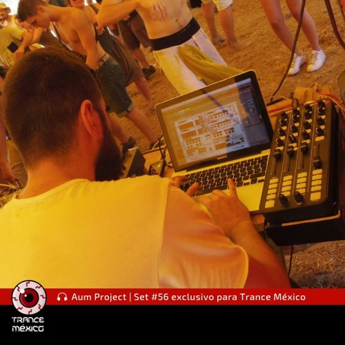 Aum Project / Set #56 exclusivo para Trance México