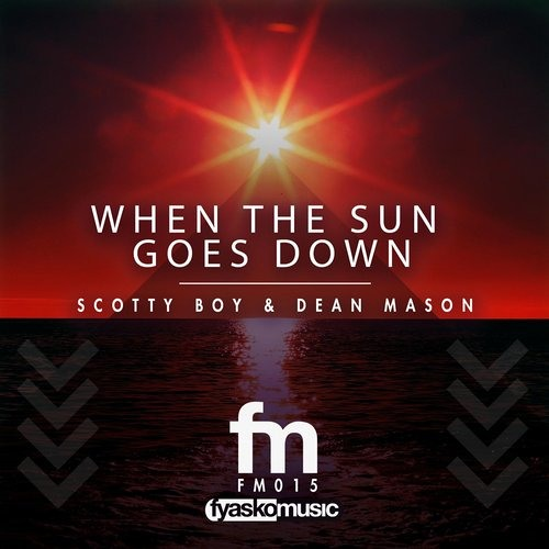 When The Sun Goes Down - Scotty Boy & Dean Mason