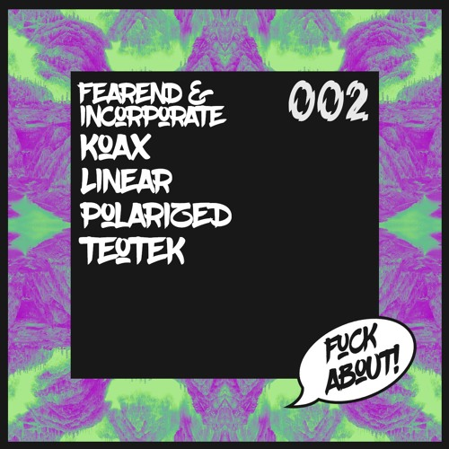 VA - F_CK ABOUT! Presents Cluster Fuck 002 (EP) 2019