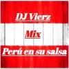 Dj Vierz- Mix Perú en su Salsa-2018