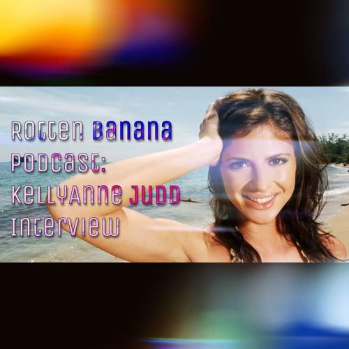 Rotten Banana Podcast: KellyAnne Judd Interview