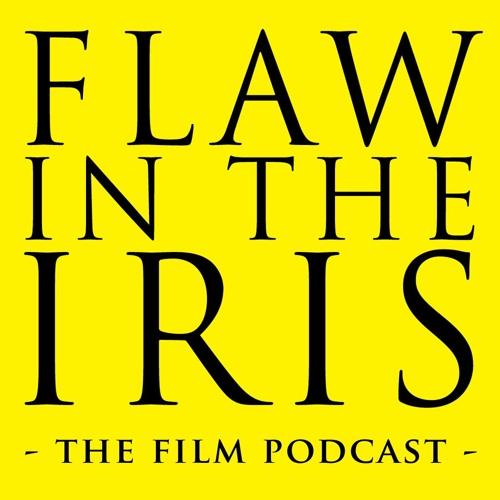 Flaw In The Iris: The Film Podcast Ep. 29 - Mark Palermo's Top 5 Films, etc, of 2018