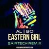 al l bo - Eastern Girl (Sairtech Remix)