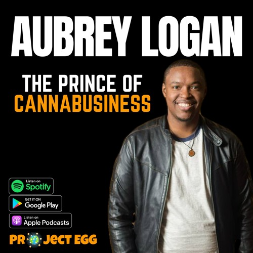 Aubrey Logan: The Prince Of CannaBusiness