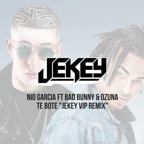Nio Garcia Ft Bad Bunny & Ozuna - Te Bote (JEKEY VIP Remix)