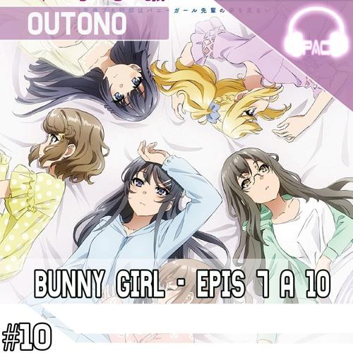 PodAnimeCast - Bunny Girl Episódios 7 A 10. Arco Da Futaba E Da Nodoka