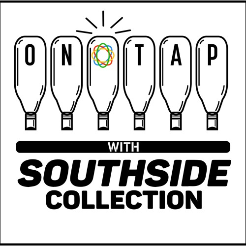 On Tap with Southside Collection Ep. 98 feat. 7