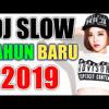 DJ SLOW TAHUN BARU 2019 ● DJ SLOW TERBARU FULL BASS 2019
