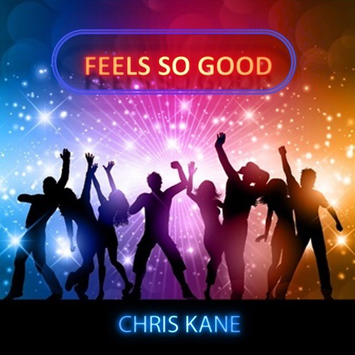 Chris Kane - Feels So Good