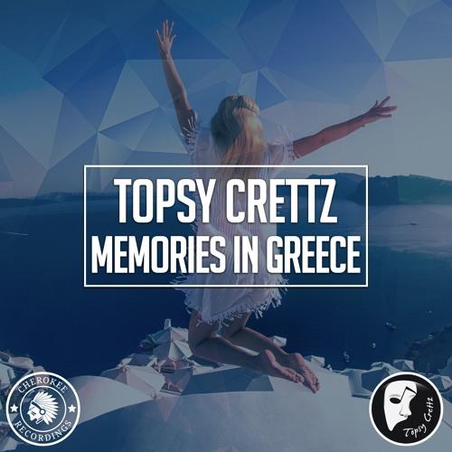 Topsy Crettz - Memories In Greece (Original Mix)