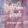 Bryce Vine Drew Barrymore Mushroom People Cover Mp3