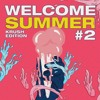 Welcome Summer #2: KRUSH Edition