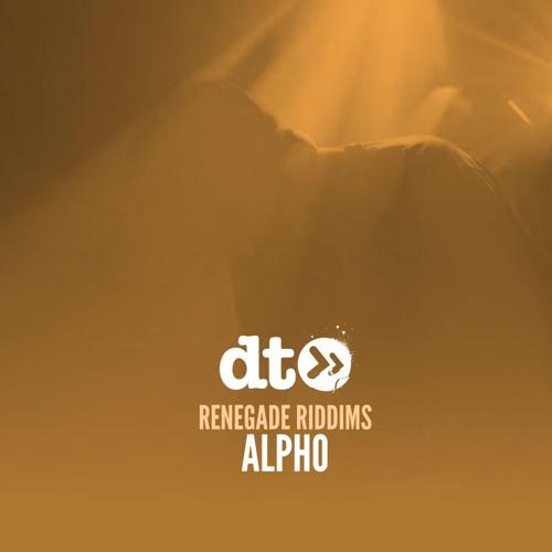 Renegade Riddims: Alpho
