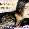 Aankh Mare Remix Dj Is Sng Mp3