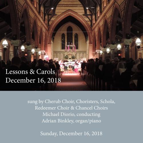 12-16-18 Lessons & Carols