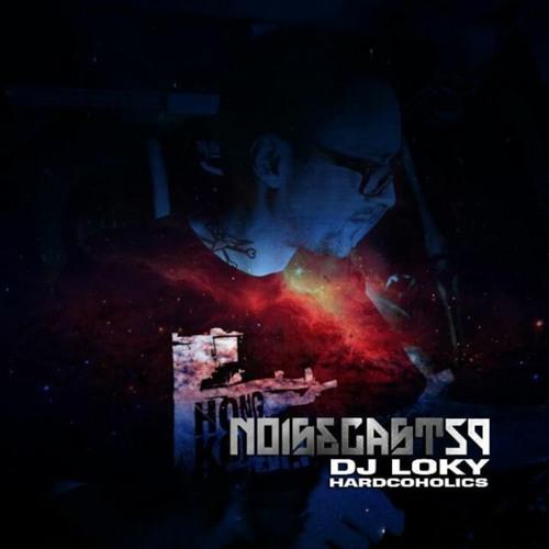 DJ Loky - Noisecast 59 On HardSoundRadio-HSR