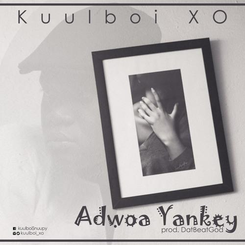 KuulBoi Xo - Adwoa Yankey(prod By DatBeatGod)