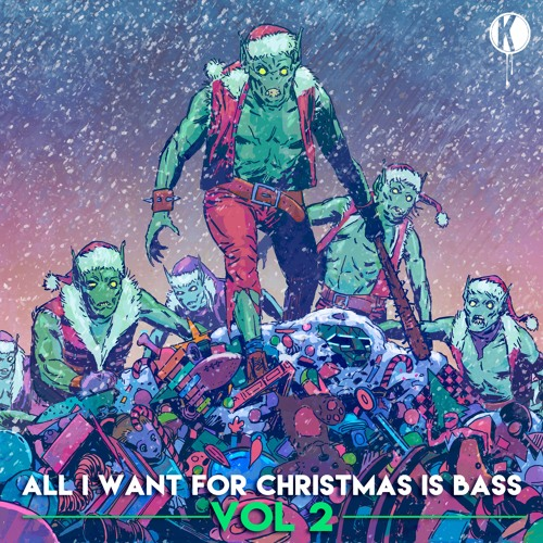 All I Want For Christmas Is Bass Vol. 2